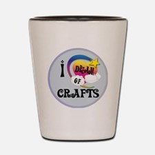 I Dream of Crafts Shot Glass