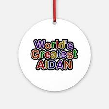 World's Greatest Aidan Round Ornament