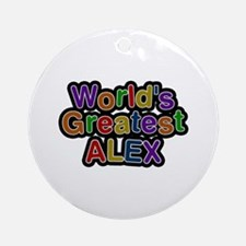 World's Greatest Alex Round Ornament
