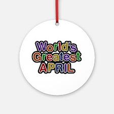 World's Greatest April Round Ornament