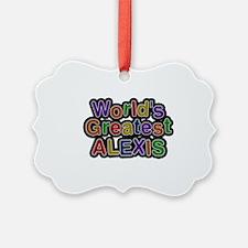 World's Greatest Alexis Ornament