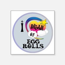 "I Dream of Egg Rolls Square Sticker 3"" x 3"""
