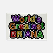 World's Greatest Briana Rectangle Magnet