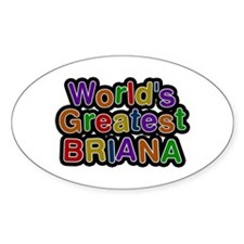 World's Greatest Briana Oval Decal