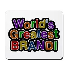 World's Greatest Brandi Mousepad