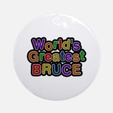 World's Greatest Bruce Round Ornament