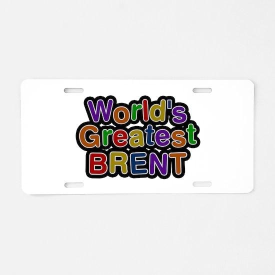 World's Greatest Brent Aluminum License Plate