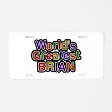 World's Greatest Brian Aluminum License Plate