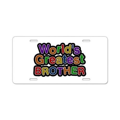 World's Greatest Brother Aluminum License Plate