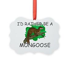 MONGOOSE140153 Ornament
