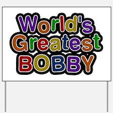 World's Greatest Bobby Yard Sign