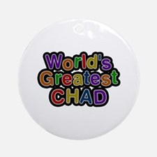 World's Greatest Chad Round Ornament