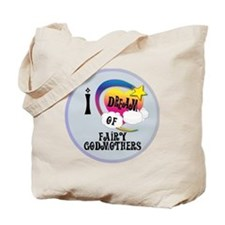I Dream of Fairy Godmothers Tote Bag