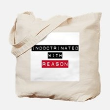 Indoctrinated With Reason Tote Bag