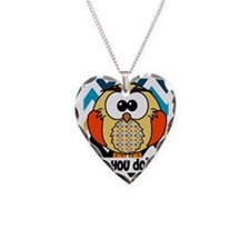 Owl you doin'? Necklace Heart Charm