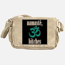 namaste, bitches Messenger Bag