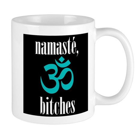 namaste, bitches Mug