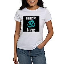 namaste, bitches T-Shirt
