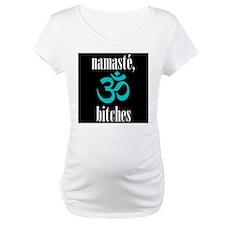 namaste, bitches Shirt