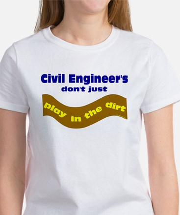 Civil Engineers Play Women's T-Shirt