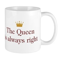Queen Is Right Mug