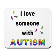 I Love Someone With Autism! Mousepad