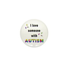 I Love Someone With Autism! Mini Button (10 pack)