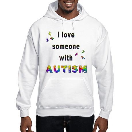 I Love Someone With Autism! Hooded Sweatshirt