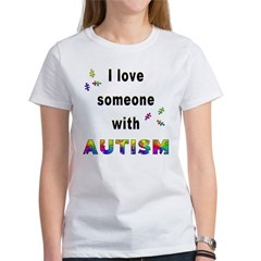 I Love Someone With Autism! Women's T-Shirt