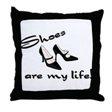 """""""Shoes Are My Life!"""" Throw Pillow"""