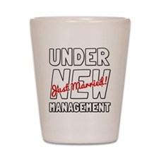 Under New Management Shot Glass