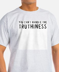 YOU CAN'T HANDLE THE TRUTHINESS Ash Grey T-Shirt