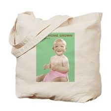 100% home grown (baby) Tote Bag