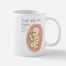 Just say no - natural birth Mug