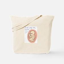 Just say no - natural birth Tote Bag