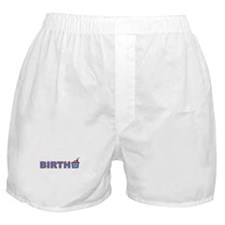 Birth - every home (horizontal) Boxer Shorts