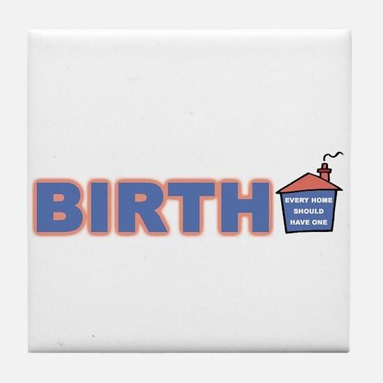 Birth - every home (horizontal) Tile Coaster