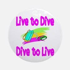 Live to Dive Ornament (Round)