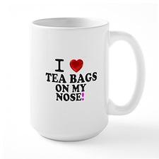 I LOVE TEA BAGS ON MY NOSE! Mug