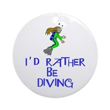 I'd rather be diving! Ornament (Round)