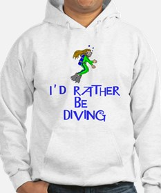 I'd rather be diving! Hoodie
