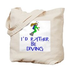 I'd rather be diving! Tote Bag