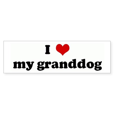 I Love my granddog Bumper Sticker