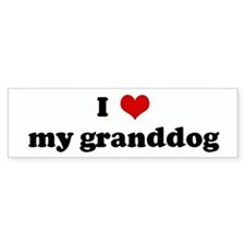 I Love my granddog Bumper Car Sticker