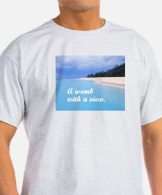 A womb with a view T-Shirt