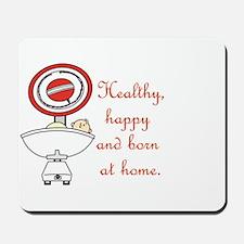 Born at home Mousepad