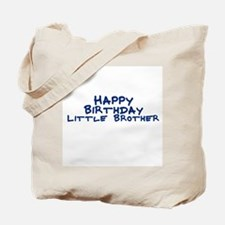 Happy Birthday Little Brother Tote Bag