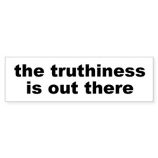 THE TRUTHINESS IS OUT THERE Bumper Car Sticker