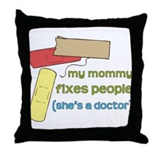 Mommy's a Doctor Throw Pillow