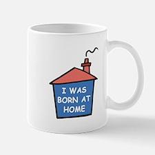 I was born at home Mug
